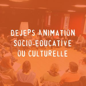 DEJEPS Animation Socio-Educative ou Culturelle